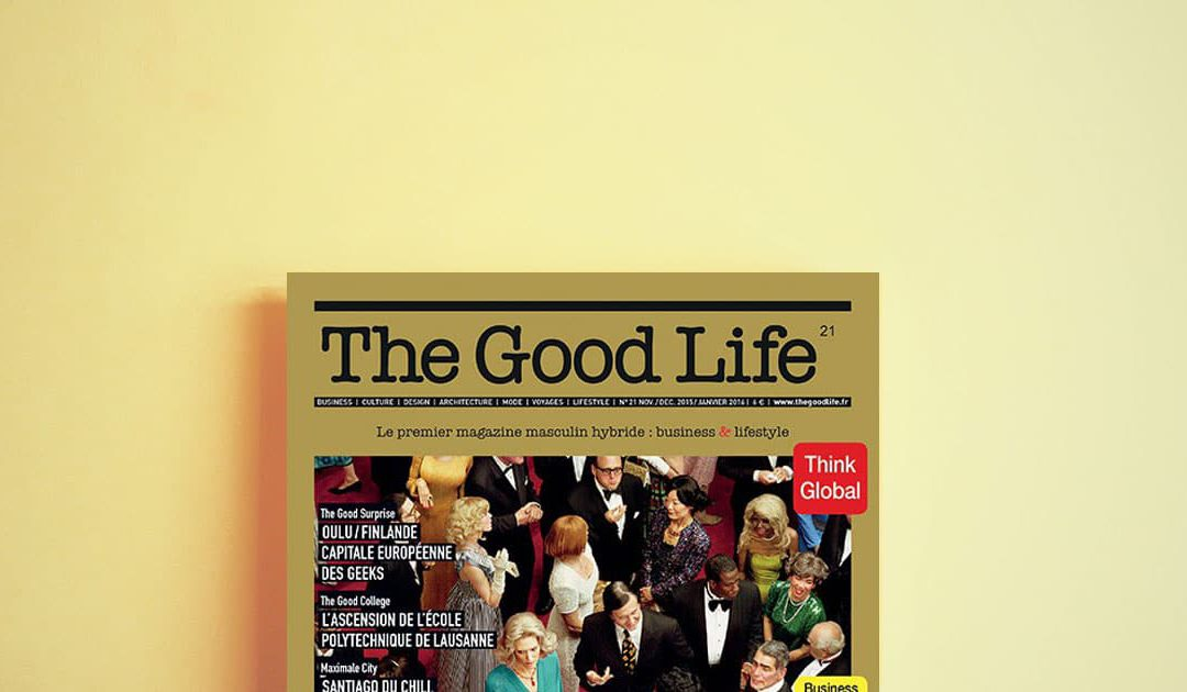The Good Life – Magazine bimestriel masculin hybride : business & lifestyle