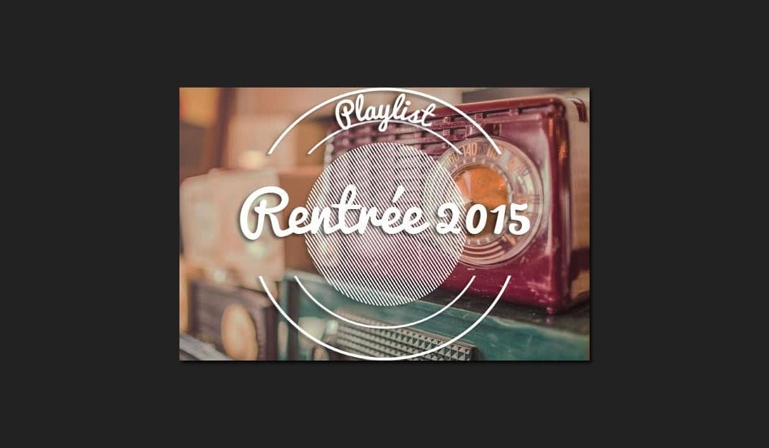 Playlist : Dandy De Nantes, Rentrée 2015 – 21 titres